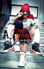 A Thug's Love by Kush_Blown