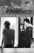 You're My Kryptonite by firstglancefeeling