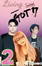 Living With GOT7 2 by Shaemiko