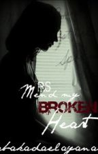 P.S Mend my Broken Heart [COMPLETED] by AbakadaElayana