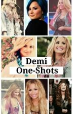 Demi One Shots by kawaii_lovatic
