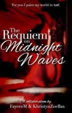 The Requiem on Midnight Waves | Multiverse by KhristynZoeBas