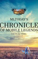 CHRONICLE OF MOBILE LEGENDS by MLToday
