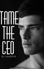Tame The CEO (Editing) by lovingthrills