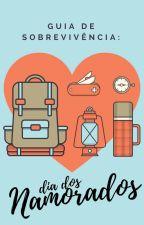Guia de sobrevivência do Dia dos Namorados by awrora_