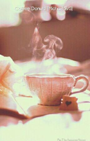 Coffee Donuts! (Micha MB/S) by _-Cxndy-Prxncess-_