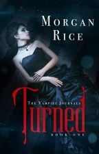 Turned (Book  1 in the Vampire Journals) by morganrice