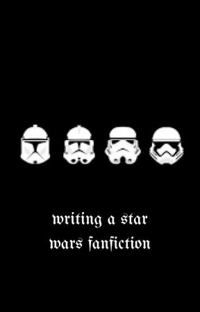 writing a star wars fanfiction ➵ tips from an imperfect writer by stxrlight_