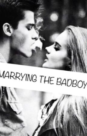 MARRYING THE BADBOY (im just his wife) by thegirlnamedjulianne