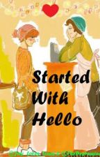Started With Hello by 1DUnicorns69