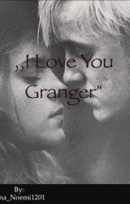 ",,I love you Granger"" - Dramione  by Ana_Noemi1201"