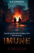 IMUNE - A Teia Do Fim ( Vol. 1° e 2° ) by MestreBenny