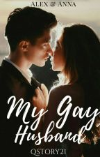 My Gay Husband [ SLOW UPDETE ] by QStory21