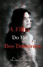 A Filha Do Rei Dos Demônios - Os Híbridos by LiseBane30