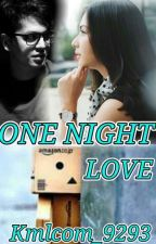 One Night Love by Kmlcom_9293
