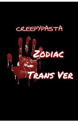 Đọc truyện Creepypasta Zodiacs (Trans Ver)