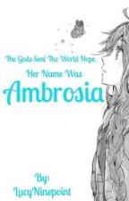 Ambrosia  by LucyNinepoint
