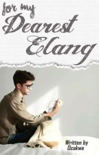 For My Dearest Elang [COMPLETED]✔ [E.S1] by ocakwe