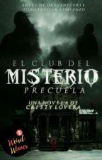 El Club del Misterio Precuela  by cristylove1228