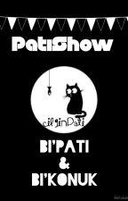 • PatiShow • ¦ Bi'Pati&Bi'Konuk by cilginpati
