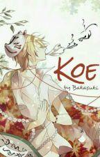 Koe by Bakasuki