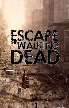 ESCAPE the Walking Dead [S01] by cameronx94