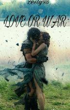 LOVE OR WAR   by zesty98