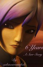 6 years (a Star Wars Rebels Story) by sabinewrenrebels