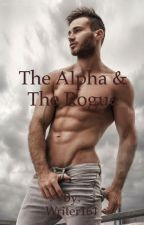 The Alpha and The Rogue by Writer616
