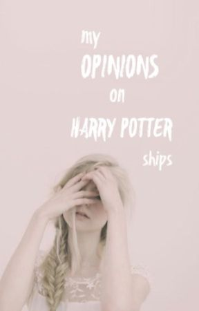 My Opinion on Harry Potter Ships [✔️] by greymalfoy