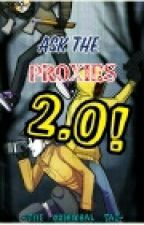 Ask the Proxies 2.0! by -The_original_Taz-