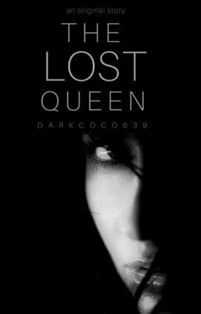The Lost Queen by DarkCoco639
