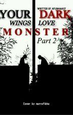 YOUR DARK WING'S LOVE [MONSTER] Generasi Penerus Dougles by ayudama17