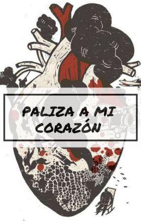Paliza a mi corazón by historias050