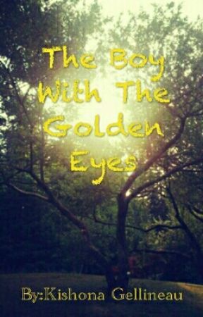 The Boy With The Golden eyes by kishonaGellineau