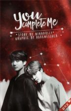 You Complete Me | -JiKook- by NinaDolly