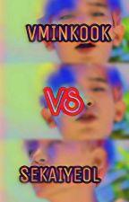 VMINKOOK vs SEKAIYEOL by taeloey