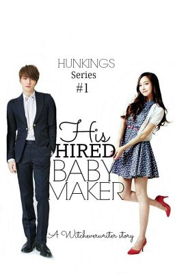 HIS HIRED BABY MAKER (Completed)