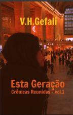 ESTA GERAÇÃO CRÔNICAS REUNIDAS - vol. 1 by vhgefali