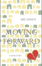 MOVING FORWARD by aril_daine