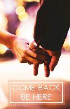come back be here ➸ c.h by heartxche