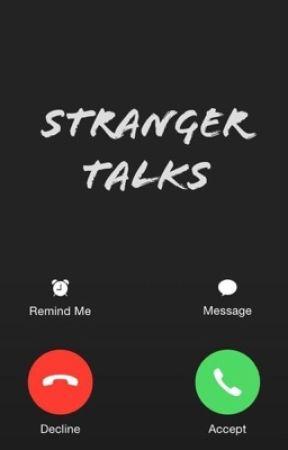Stranger talks by _ShatteredSoul-