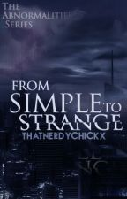 From Simple To Strange by ThatNerdyChickx