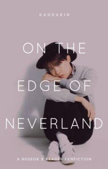 On the edge of Neverland (Hoseok x Reader) - Kaddarin - Wattpad