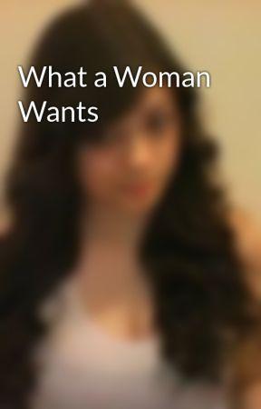 What a Woman Wants by bridge16