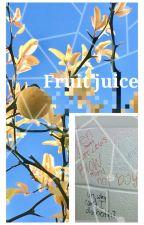 fruit juice; lashton✔ by yourNewCrush