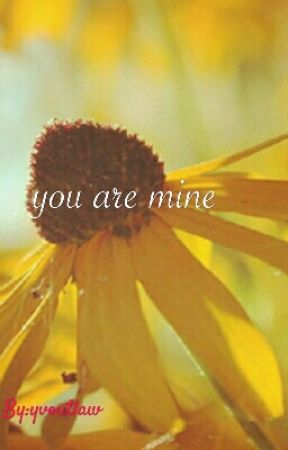 YOU ARE MINE by yvoutlaw