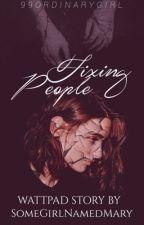 Fixing People by SomeGirlNamedMary