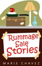 Rummage Sale Stories by MS_Chavez