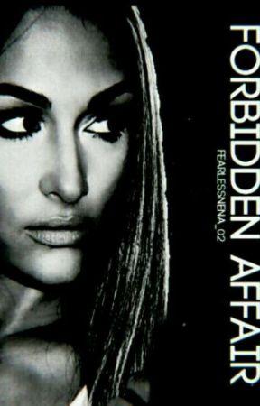 Forbidden Affair ❤ by FearlessNena_02